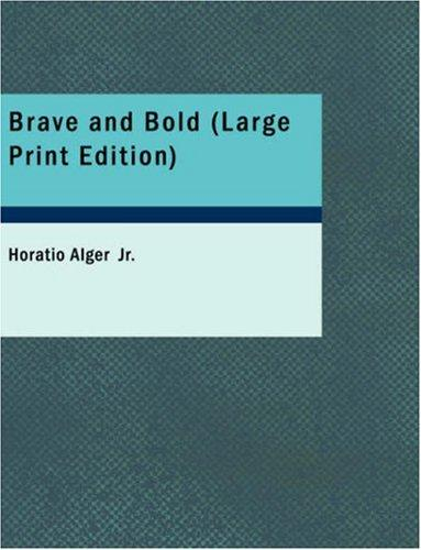 Brave and Bold (Large Print Edition)