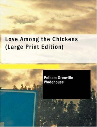Love Among the Chickens (Large Print Edition)