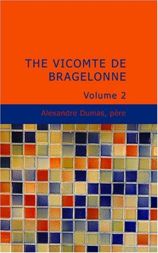 The Vicomte de Bragelonne: Volume 2 by Alexandre Dumas