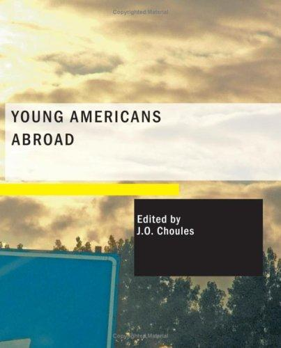 Young Americans Abroad (Large Print Edition): Vacation in Europe by J. O. Choules