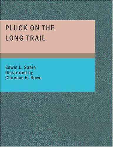 Pluck on the Long Trail (Large Print Edition)