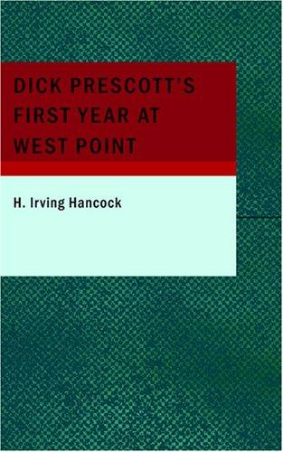 Dick Prescott's First Year at West Point
