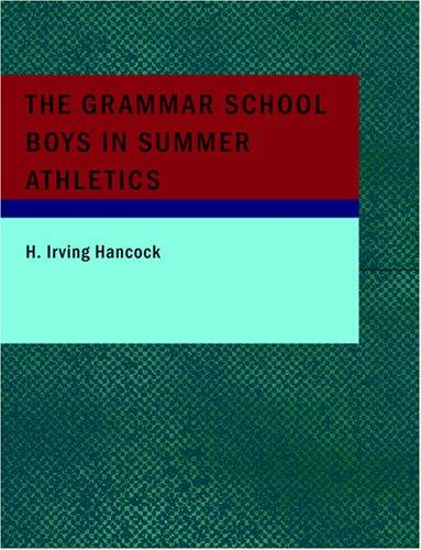 The Grammar School Boys in Summer Athletics (Large Print Edition)