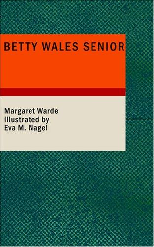 Betty Wales Senior by Margaret Warde