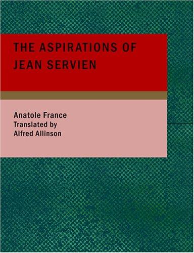 The Aspirations of Jean Servien (Large Print Edition)