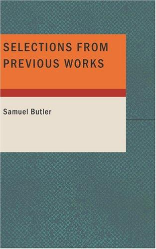 Selections from Previous Works by Samuel Butler
