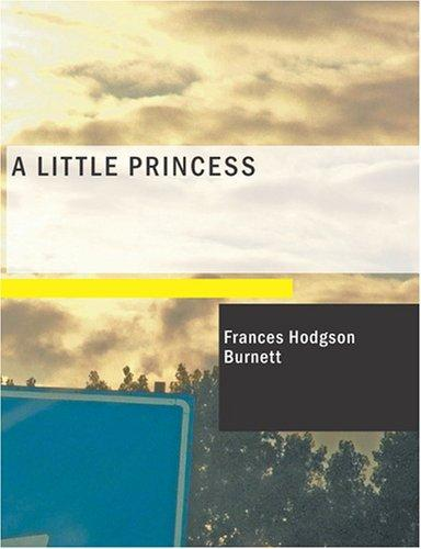 A Little Princess (Large Print Edition) by Frances Hodgson Burnett