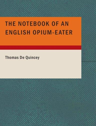 The NoteBook of an English Opium-Eater (Large Print Edition)