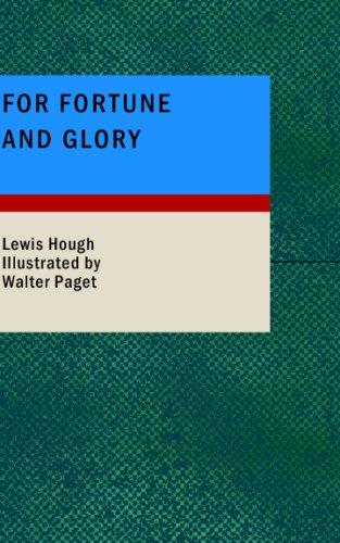 For Fortune and Glory by Lewis Hough