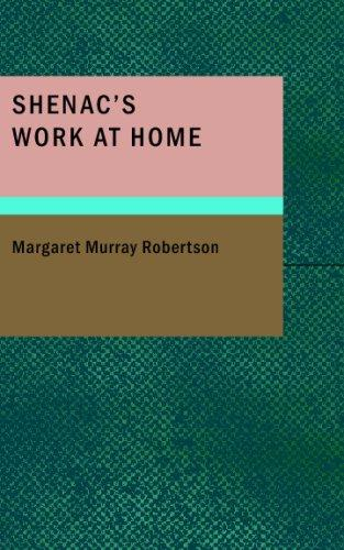 Shenac's Work at Home by Margaret Murray Robertson