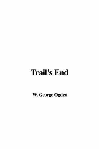 Trail's End by W. George Ogden