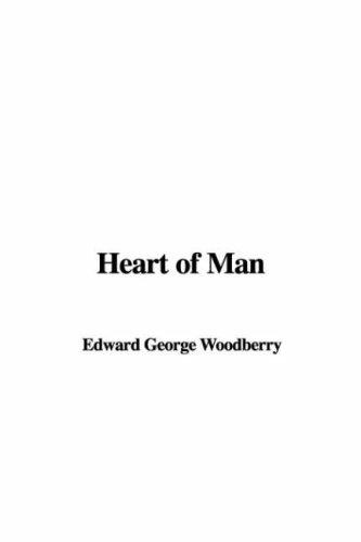 Heart of Man by Edward George Woodberry