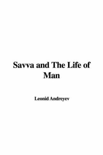 Savva and The Life of Man