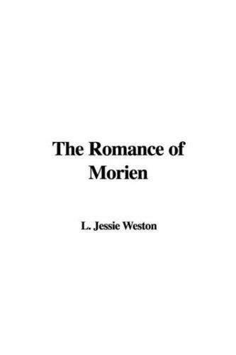 The Romance of Morien by Jessie L. Weston