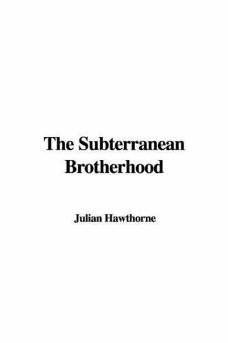 The Subterranean Brotherhood