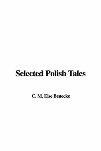 Selected Polish Tales by C. M. Else Benecke