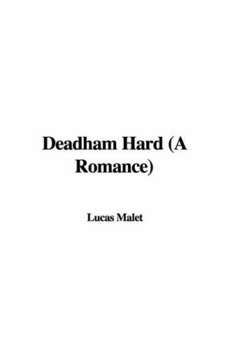 Deadham Hard by Lucas Malet