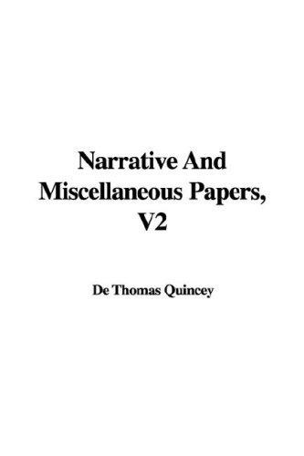 Narrative And Miscellaneous Papers, V2 by Thomas De Quincey