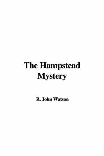 The Hampstead Mystery by R. John Watson