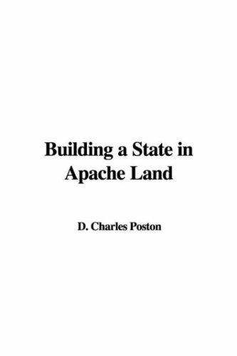 Building a State in Apache Land by D. Charles Poston