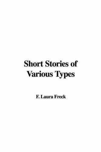 Short Stories of Various Types by F. Laura Freck