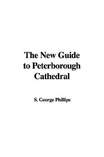 The New Guide to Peterborough Cathedral by S. George Phillips