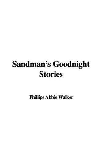 Sandman's Goodnight Stories by Phillips Abbie Walker