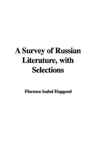 A Survey of Russian Literature, with Selections by Florence Isabel Hapgood