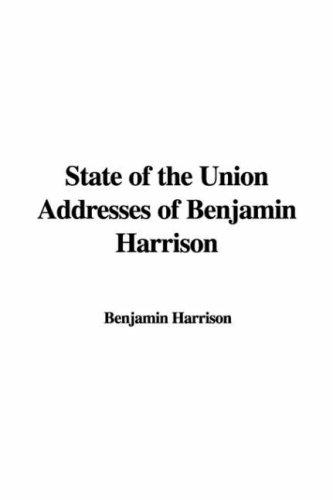 State of the Union Addresses of Benjamin Harrison