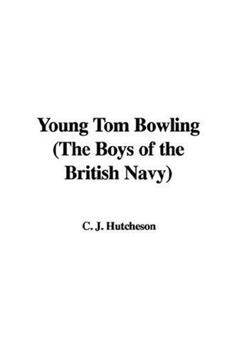Young Tom Bowling (The Boys of the British Navy) by C. J. Hutcheson