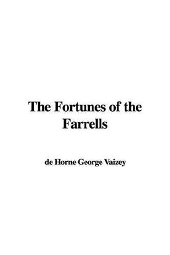 The Fortunes of the Farrells by de Horne George Vaizey