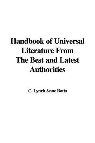 Handbook of Universal Literature From The Best and Latest Authorities by Anne C. Lynch Botta