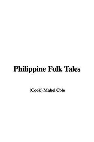 Philippine Folk Tales by Cook) Mabel Cole