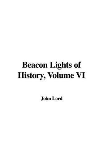 Beacon Lights of History, Volume VI