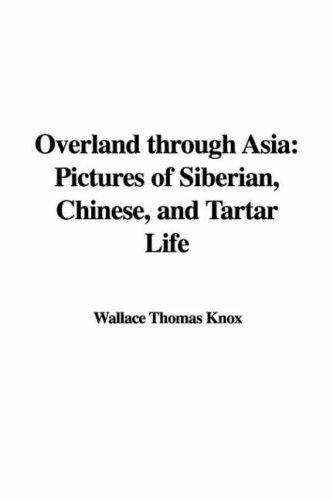 Overland through Asia by Wallace Thomas Knox