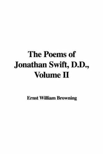The Poems of Jonathan Swift, D.D., Volume II by Ernst William Browning