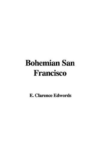 Bohemian San Francisco by E. Clarence Edwords