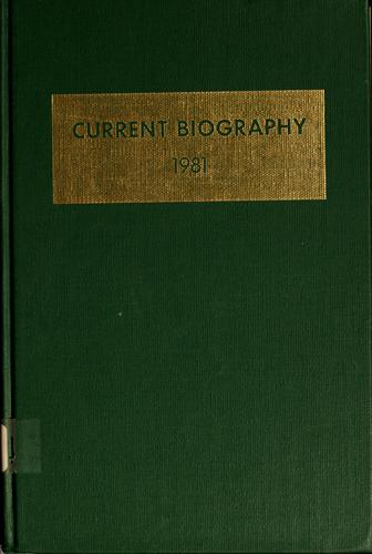 Current biography yearbook, 1981 by Charles Moritz