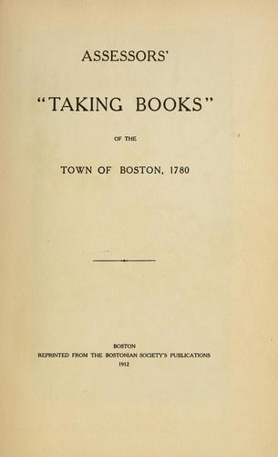 "Assessors' ""taking books"" of the town of Boston, 1780 by Boston (Mass.). Assessing Dept."