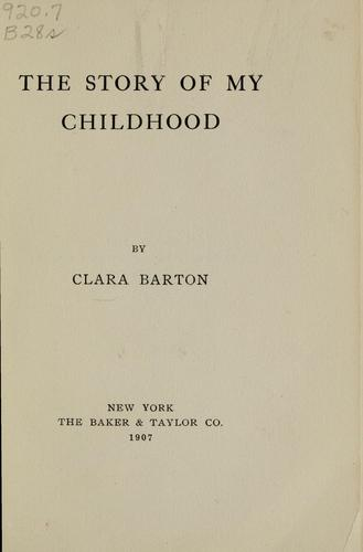 The story of my childhood by Clara Barton