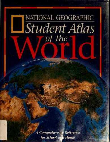 Student atlas of the world by National Geographic Society (U.S.)