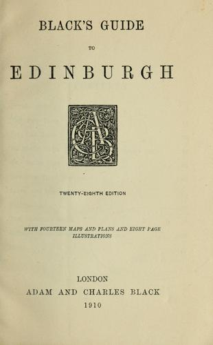 Black's guide to Edinburgh by Adam and Charles Black (Firm)