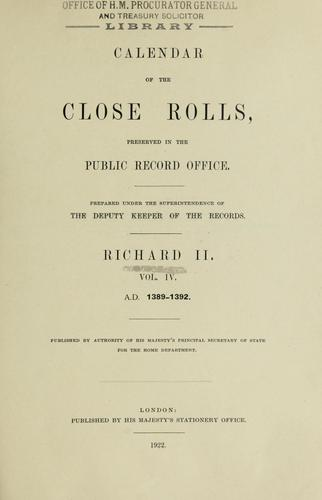 Calendar of the close rolls preserved in the Public Record Office by Great Britain. Public Record Office