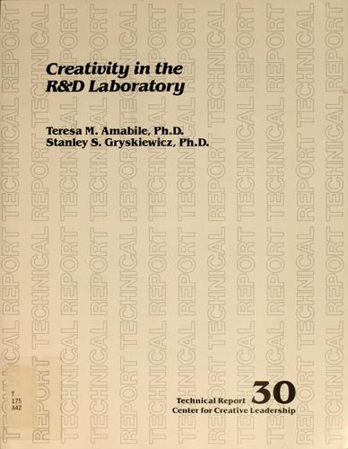 Creativity in the R&D laboratory by Teresa M. Amabile