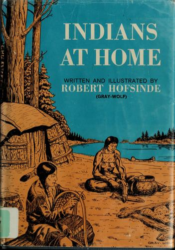 Indians at home by Robert Hofsinde