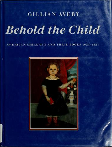 Behold the child by Gillian Avery