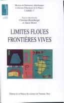 Limites floues, frontières vives by Christian Bromberger, Alain Morel