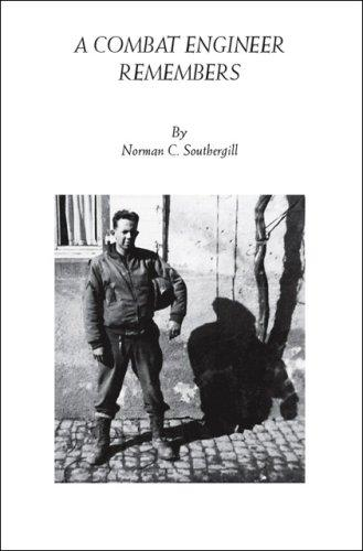 A combat engineer remembers by Norman C. Southergill