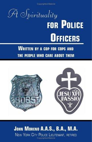 A Spirituality For Police Officers by John Moreno