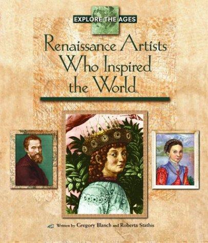 Renaissance artists who inspired the world by Gregory Blanch